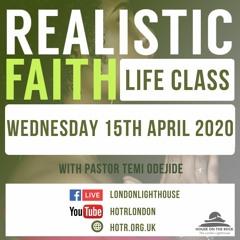 Life Class With Temi Odejide - Realistic Faith - 15.04.2020
