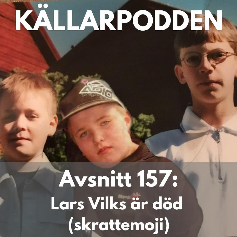 Avsnitt 157: Lars Vilks är död (skrattemoji)