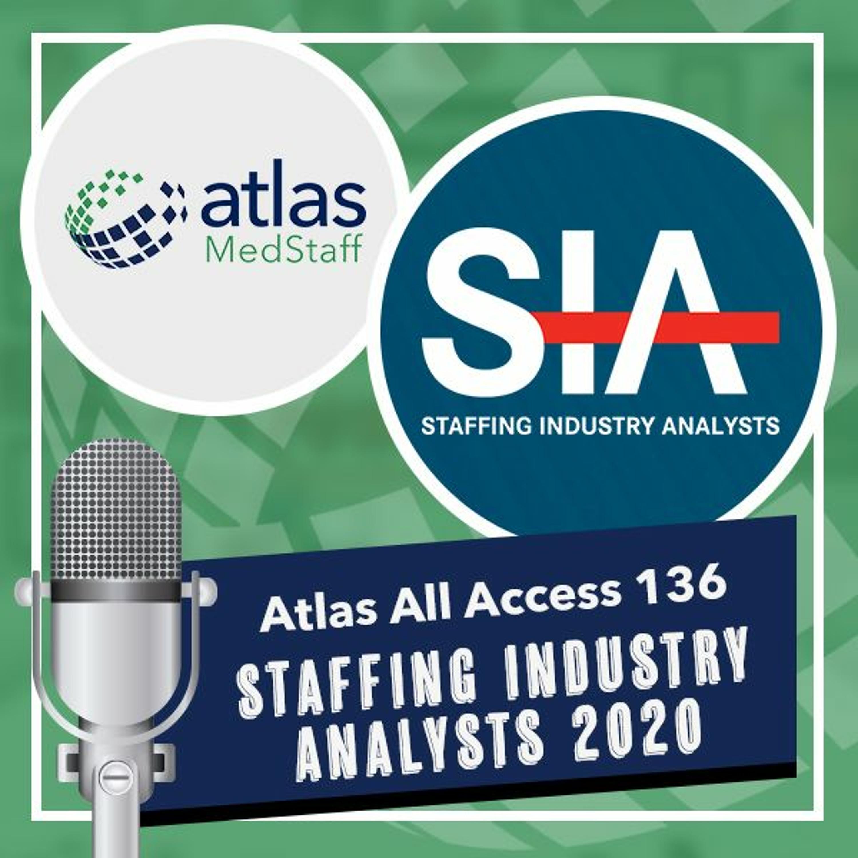 Atlas MedStaff climbs the SIA 2020 List - Atlas All Access 136 - the original travel nurse podcast
