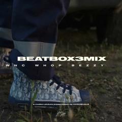 Wnc WhopBezzy - Beat Box 3 Mix (Spottemgottem)