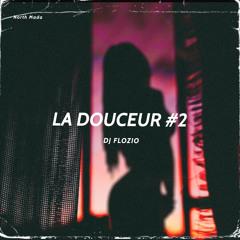 Dj Flozio - La douceur #2