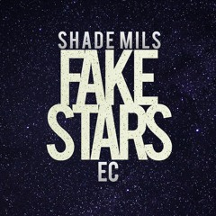 Shade Mils - FAKE STARS ft. Ec [Prod.Pendo]