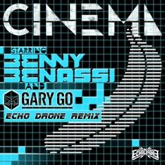 Benny Benassi - Cinema (Echo Drone Remix)