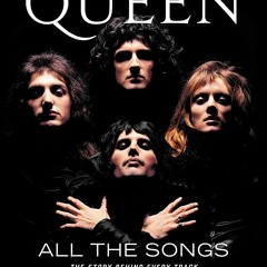 [READ PDF] EPUB Queen All the Songs: The Story Behind Every Track [W.O.R.D]