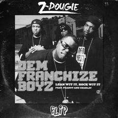 Dem Franchize Boyz - Lean Wit It Rock Wit It (Z-Dougie Flip)