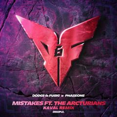 Dodge & Fuski & PhaseOne ft. The Arcturians - Mistakes (Kaval Remix)