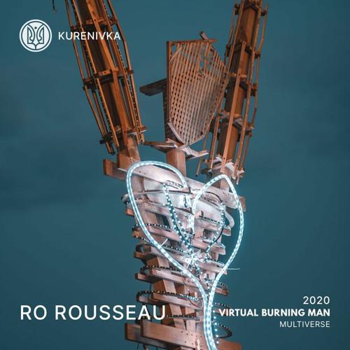 RO ROUSSEAU | Virtual Burning Man 2020: Multiverse | Kurenivka Camp