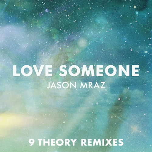 Love Someone (9 Theory Remix)