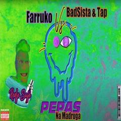 Farruko Vs. BadSista & Tap - Pepas Na Madruga (Redje Safé Mashup)
