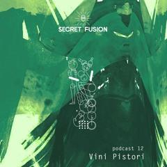 Secret Fusion Podcast Nr.: 12 - Vini Pistori