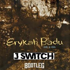 ERYKAH BADU - ON AND ON (J SWITCH BOOTLEG) CLIP