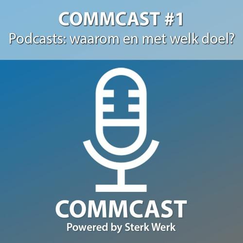 Commcast #1 - Podcasts: waarom en met welk doel?