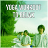 Yoga Workout to Relax – Nature Sounds, Chakra Meditation, Yoga Exercises, Relaxation Meditation, Ocean Sound, Rain Sounds for Masage, Spirituality