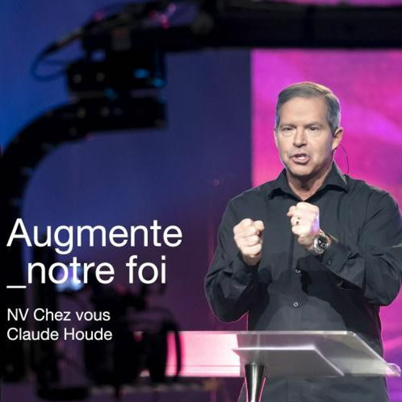 Augmente Notre Foi _Claude Houde