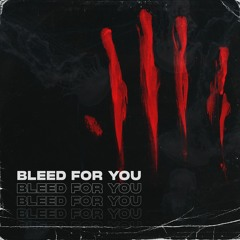 bleed for you (ft. kevin kazi)