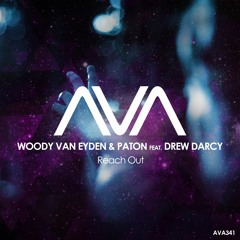 AVA341 - Woody Van Eyden & PATON Feat. Drew Darcy - Reach Out *Out Now*
