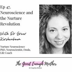 47. Neuroscience and the Nurture Revolution