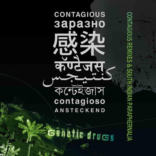Contagious Remixes & South Indian Paraphernalia