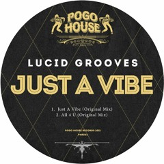 ►►► LUCID GROOVES - Just A Vibe [PHR303] 16th July 2021