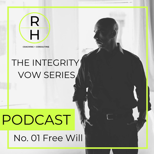 The Integrity Vow Series: No.1 - Free Will