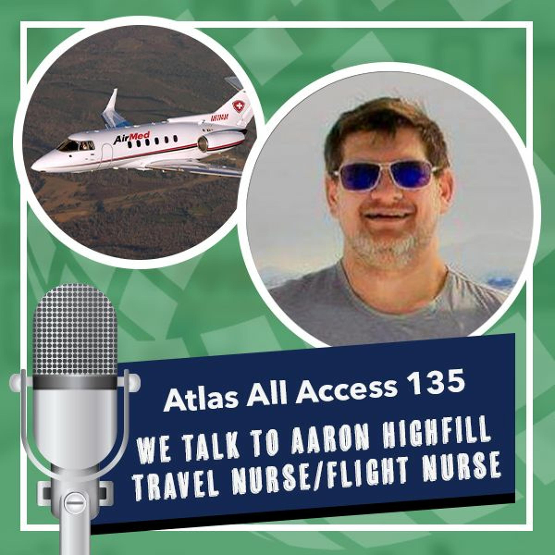 Aaron Highfill, travel nurse turned flight nurse - Atlas All Access 135 - travel nursing podcast