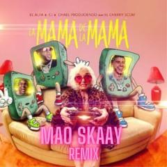 """El Alfa """"El Jefe"""" x CJ x El Cherry Scom - La Mamá de la Mamá (CUMBIA REMIX MAO SKAAY)"""