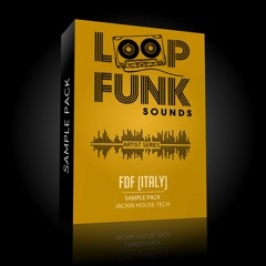 FDF (Italy) - SAMPLE PACK [Jackin House Tech] // LOOP FUNK SOUNDS