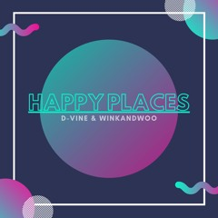 OUT NOW!!!! Happy Places by D-Vine & Winkandwoo