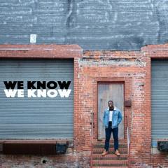 We Know, We Know (prod. Blackmayo)