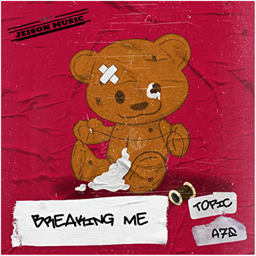Topic A7S  Breaking Me  (Jeison Music Bootleg 2021)