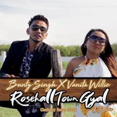 Bunty Singh X Vanita Willie - Rosehall Town Gyal
