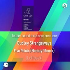 Dudley Strangeways - Five Points (Mortalyf Remix) [Leftback]