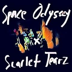 Space Odyssey / Scarlet Tearz