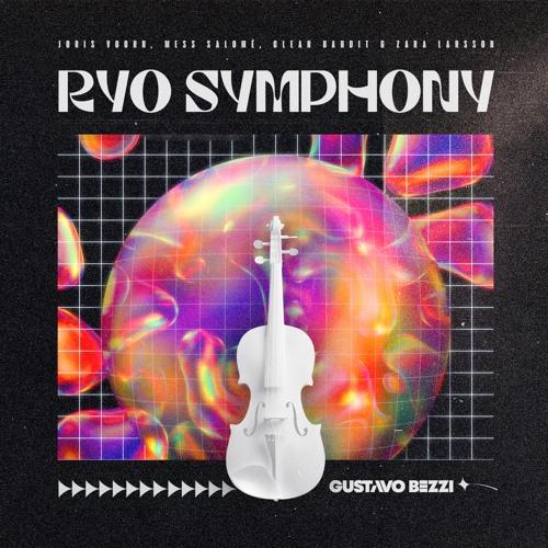 Joris Voorn, Mess Salomé, Clean Bandit & Zara Larsson - Ryo Symphony (Gustavo Bezzi Mashup)