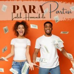 Para Partisi Türkçe - Money Party with Laleh Hancock (Turkish)