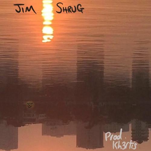 Shrug (w/JIM)