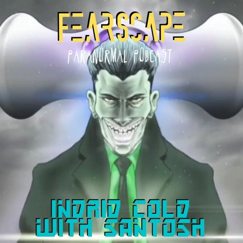 FearScape 62. Indrid Cold with Santosh