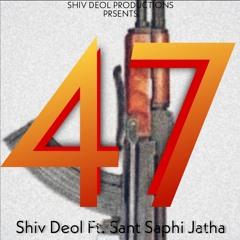 Ak | 47 | Shiv Deol Ft. Sant Saphi kavishri Jatha