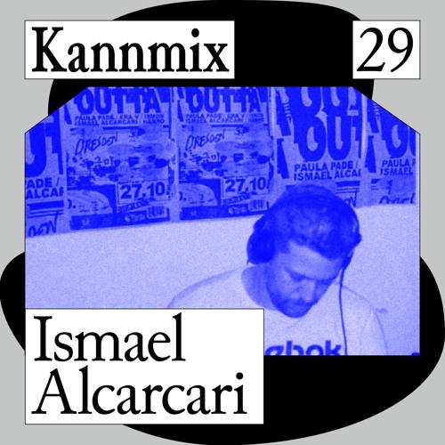KANNMIX 29 | Ismael Alcarcari