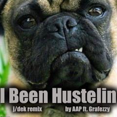 I Been Hustelin (j/dek Remix) AAP ft. Grafezzy