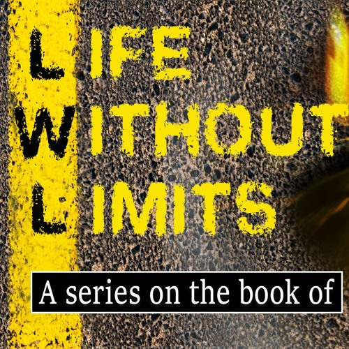 Life without limits part 11