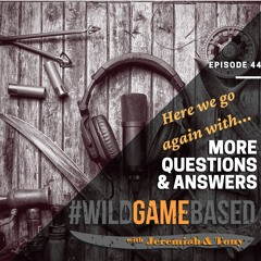 Here We Go Again With More Questions & Answers - Episode 44 - July 22, 2021