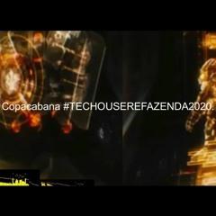 #Deejay Copacabana #TECHOUSEREFAZENDA2020.