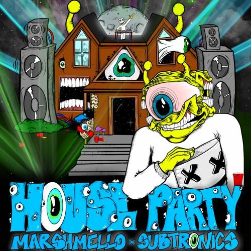 Marshmello x Subtronics - House Party