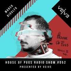 HOUSE OF PUGS #052 Veive presents Marco Ridulfo