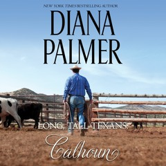 LONG TALL TEXANS: CALHOUN by Diana Palmer