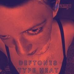 DEFTONES TYPE HEAT