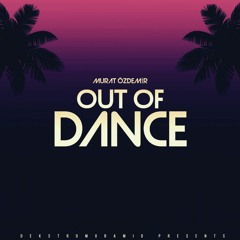 Out of Dance