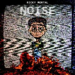 Ricky Mortal - Noise [Full Album] (2016-2017)
