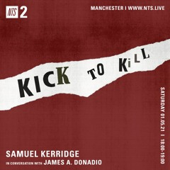 Samuel Kerridge w/James Donadio (NTS Radio) - 1st May 2021